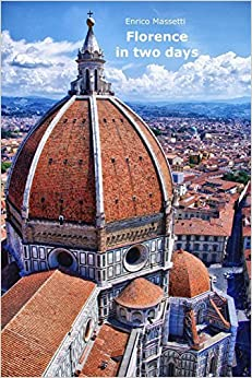 Book Florence in Two Days: Volume 3 (Italian Cities) by Enrico Massetti (2015-06-04)