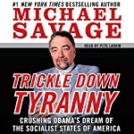 Trickle Down Tyranny: Crushing Obama's Dreams of a Socialist America | Michael Savage
