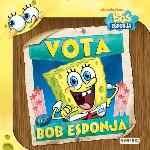 Vota por Bob Esponja Bob Esponja / Libros de lectura: Amazon.es: Varios autores, López de Abechuco Wendy P.: Libros
