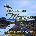 The Tide of the Mermaid Tears Audiobook by Marcia Lynn McClure Narrated by Marcia Lynn McClure