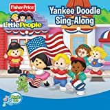 Fisher Price Little People: Yankee Doodle Sing-Along