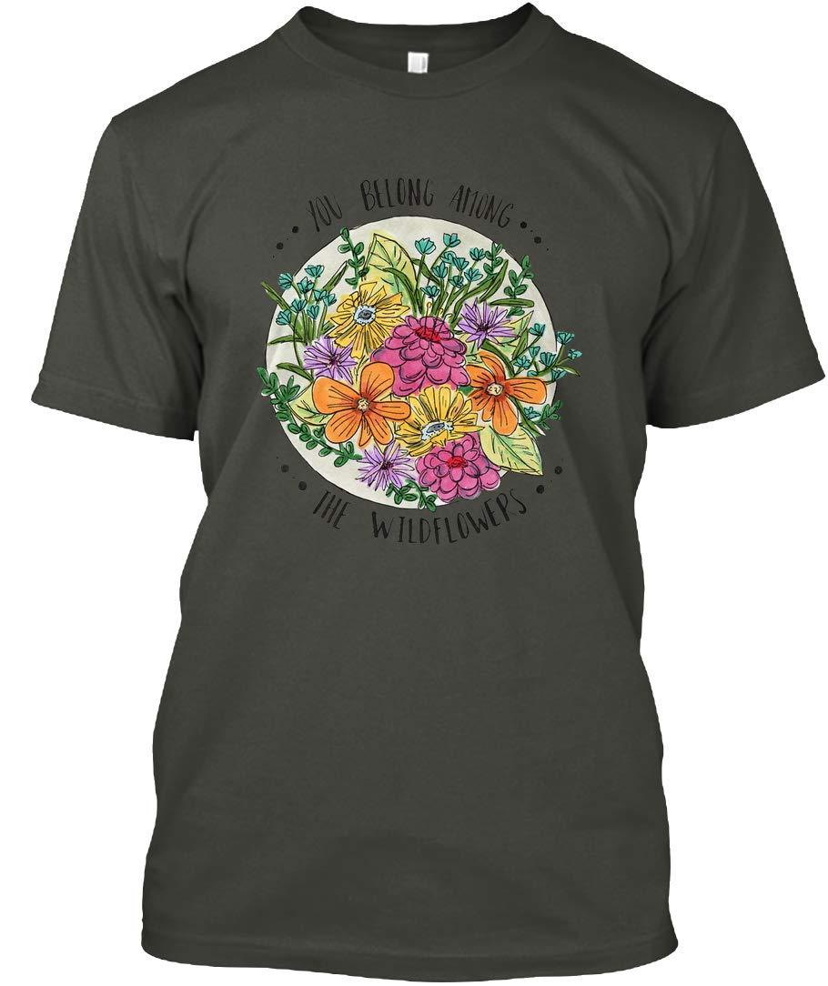 You Belong Among The Wildflowers Tshirt Tagless Tee 7543
