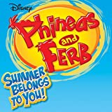 Phineas and Ferb Summer Belongs to You