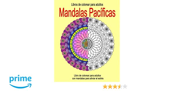 Libros de Colorear para Adultos: Mandalas Pacificas: Libro de ...