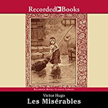 Les Misérables: Translated by Julie Rose Audiobook by Victor Hugo, Julie Rose (translator) Narrated by George Guidall