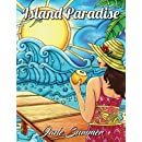 Island Paradise: An Adult Coloring Book with Tropical Vacation Scenes, Relaxing Beach Themes, and Soothing Nature Patterns