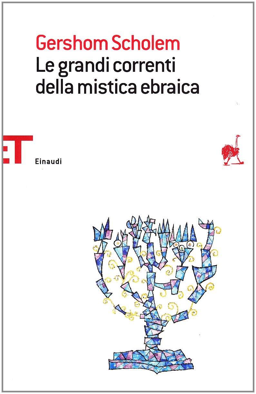 Le grandi correnti della mistica ebraica Gershom Scholem Einaudi 8806194631 Ebraismo