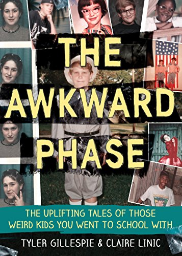 The Awkward Phase: The Uplifting Tales of Those Weird Kids You Went to School (Gibson Halloween Costumes)