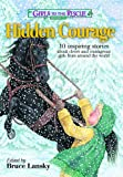 Girls to the Rescue #3―Hidden Courage: 10 inspiring stories about clever and courageous girls from around the world