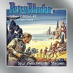 Spur zwischen den Sternen (Perry Rhodan Silber Edition 43)