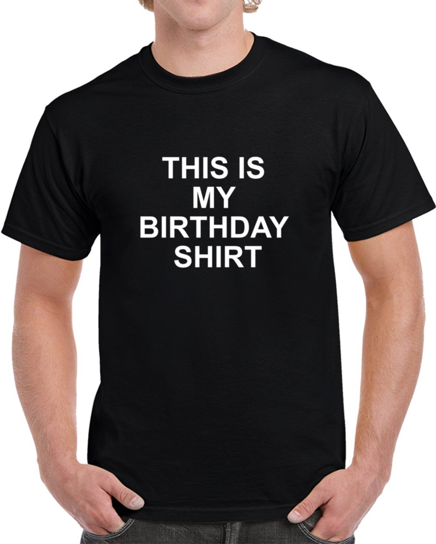 This Is My Birthday Funny Joke Black Shirts