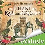 Ein Elefant für Karl den Großen | Dirk Husemann