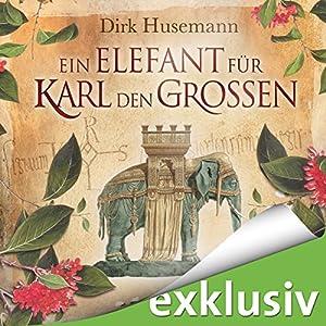 Ein Elefant für Karl den Großen Hörbuch
