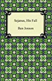 Sejanus, His Fall, Ben Jonson, 1420940899