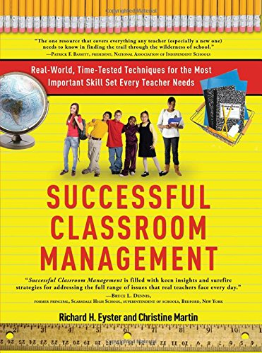 Successful Classroom Management: Real-World, Time-Tested Techniques for the Most Important Skill Set Every Teacher Needs (Motor Skill Set Learning)