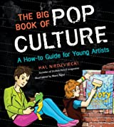 The Big Book of Pop Culture: A How-to Guide for Young Artists