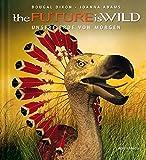 the FUTURE is WILD: UNSERE WELT VON MORGEN
