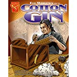 Eli Whitney and the Cotton Gin | Jessica Gunderson