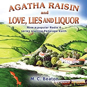 Agatha Raisin and Love, Lies and Liquor Hörbuch