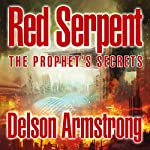 Red Serpent: The Prophet's Secrets | Delson Armstrong