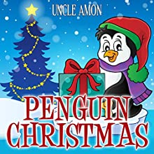 Penguin Christmas: Christmas Stories, Christmas Jokes, Games, Activities, and More! Audiobook by Uncle Amon Narrated by Jacquelyn Elizabeth Phipps