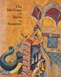 The Heritage of India by Stowitts, Anne Holliday, 0932969224