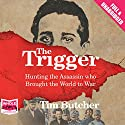 The Trigger Hörbuch von Tim Butcher Gesprochen von: Tim Butcher