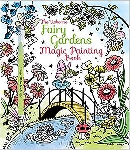 Fairy Gardens Magic Painting Book Amazoncouk Lesley Sims Barbara Bongini 9781474904582 Books