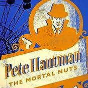 The Mortal Nuts | Pete Hautman