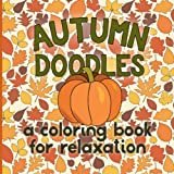 Autumn Doodles: A Coloring Book for Relaxation