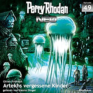 Artekhs vergessene Kinder (Perry Rhodan NEO 49) Hörbuch