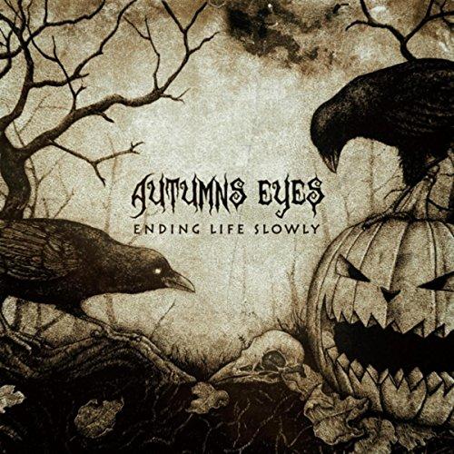 Ending Life Slowly [Explicit] (Autumn Eyes)