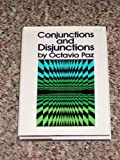 Conjunctions and Disjunctions, Octavio Paz Lozano, 0670237175