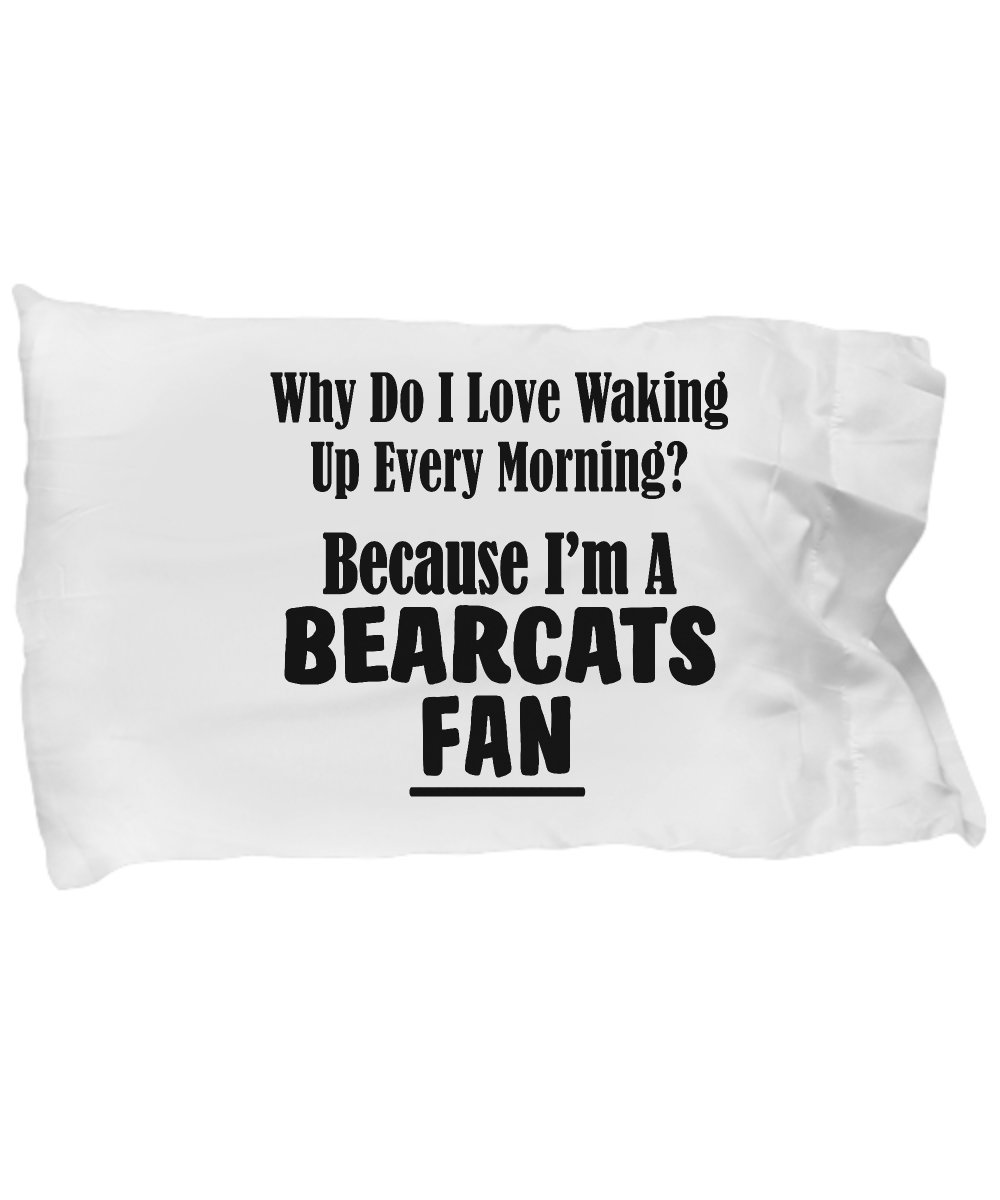 Bearcats Fan Pillowcase - Love Waking Up Every Morning - College University Team Sports 20''x30'' Soft Micro Fiber Pillow Case