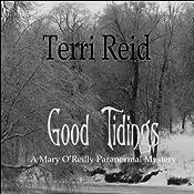 Good Tidings: A Mary O'Reilly Paranormal Mystery, Book 2 | Terri Reid