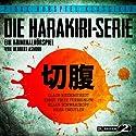 Die Harakiri-Serie Hörspiel von Herbert Asmodi Gesprochen von: Claus Biederstaedt, Klaus Schwarzkopf, Ernst Fritz Fürbringer, Heidi Treutler
