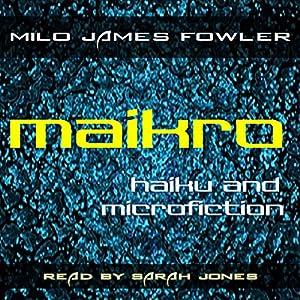 Maikro: Haiku & Microfiction Audiobook