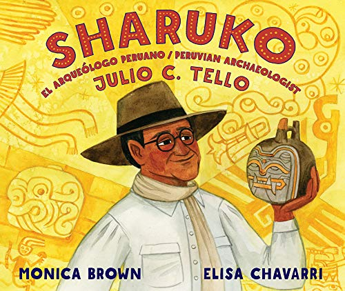 Book Cover: Sharuko: El Arqueólogo Peruano Julio C. Tello / Peruvian Archaeologist Julio C. Tello