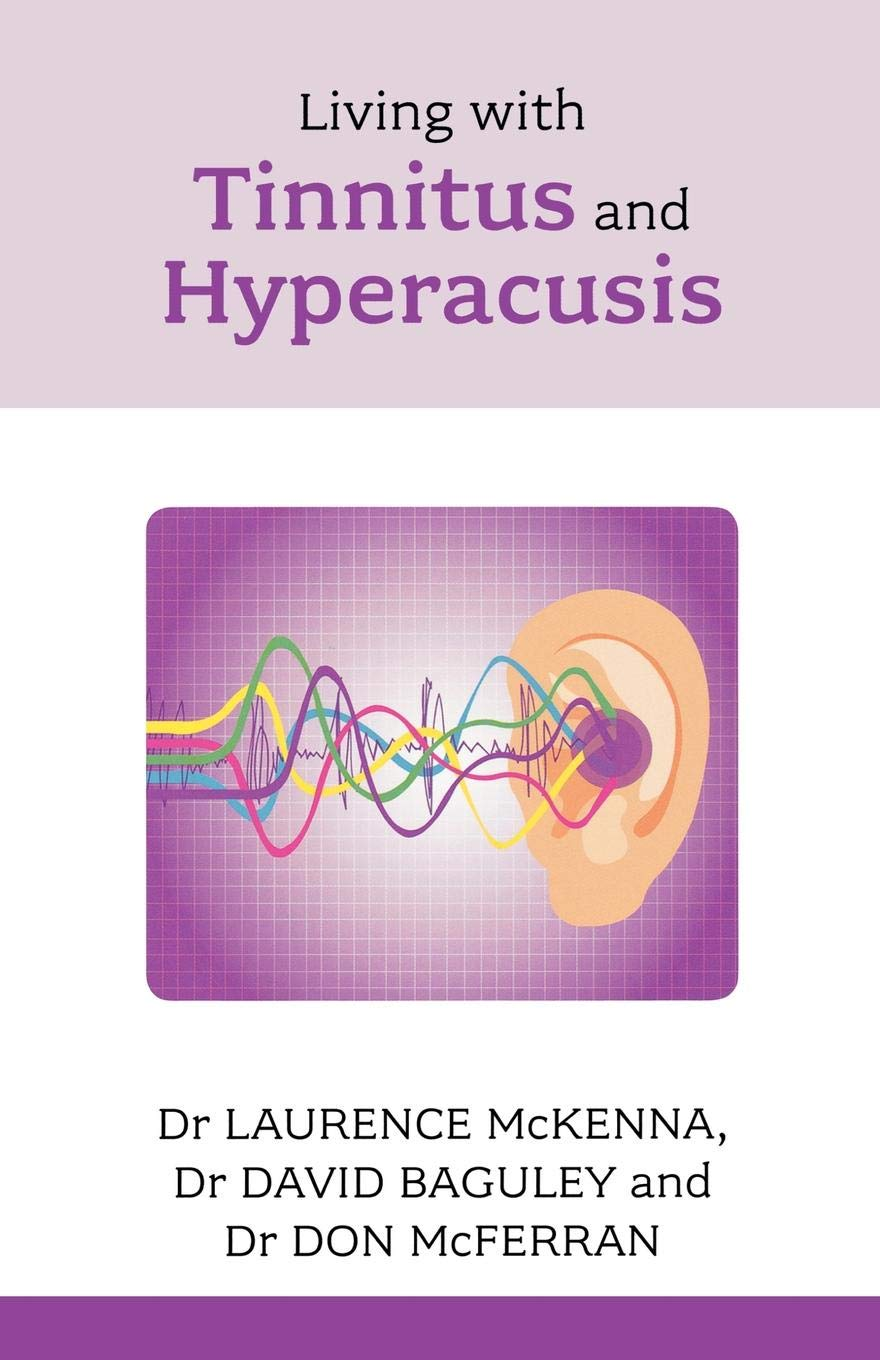 Living with Tinnitus and Hyperacusis Comprehensive and