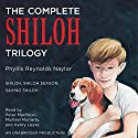 The Complete Shiloh Trilogy: Shiloh; Shiloh Season; Saving Shiloh Audiobook by Phyllis Reynolds Naylor Narrated by Peter MacNicol, Michael Moriarty, Henry Levya