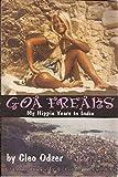 Goa Freaks: My Hippie Years in India
