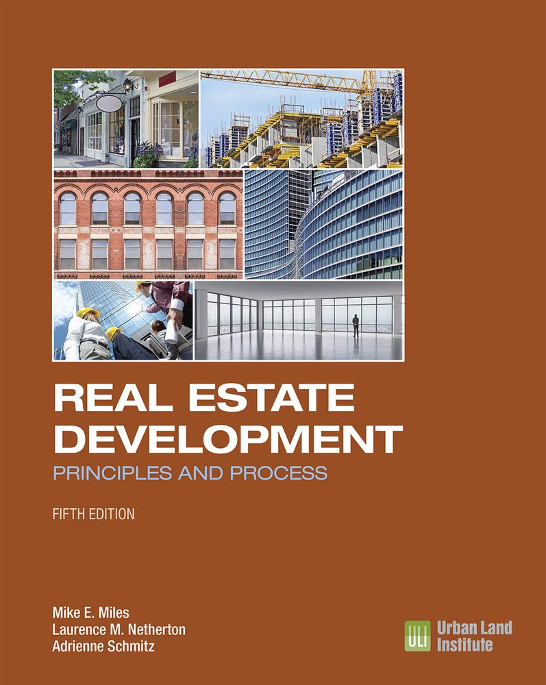 Real Estate Development - 5th Edition: Principles and Process by Urban Land Institute