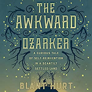 The Awkward Ozarker Audiobook