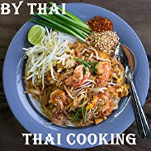 Thai Cooking: Cook Easy And Healthy Thai Food By Thai (40 years experience of cooking)