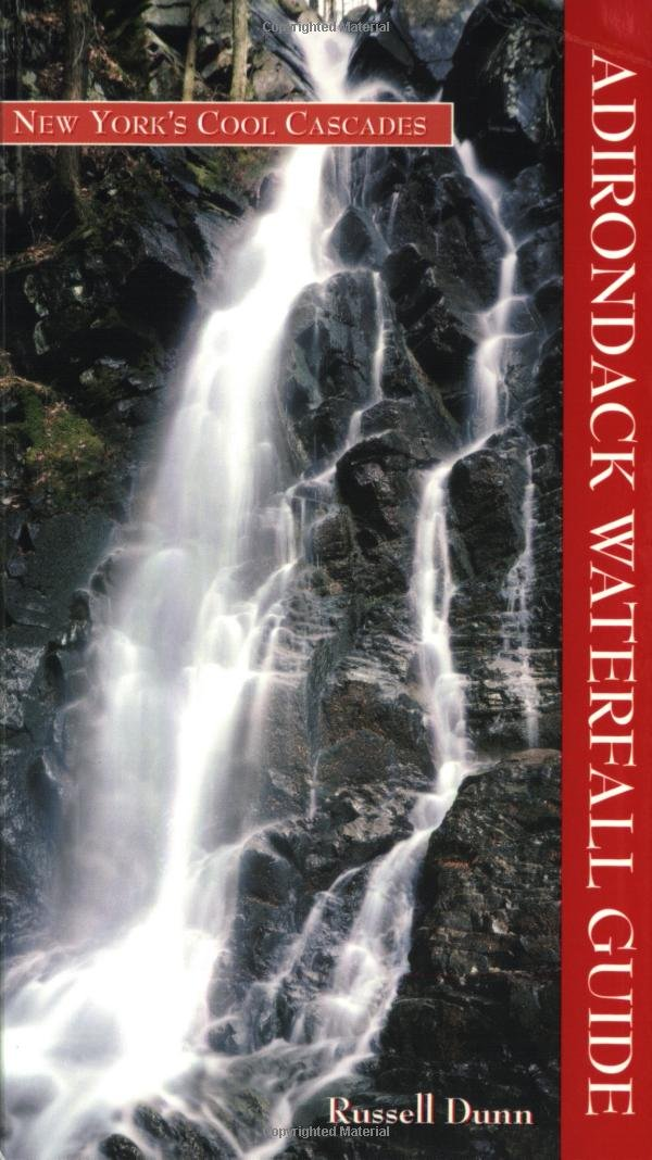 Adirondack Waterfall Guide New York S Cool Cascades C Russell Dunn 9781883789374 Books