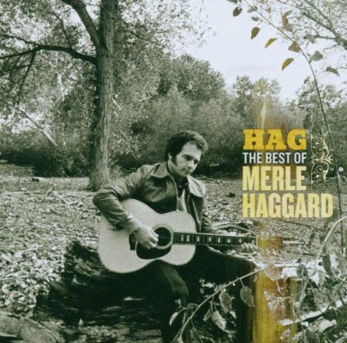 Hag: The Best Of Merle Haggard (The Best Of The Best Of Merle Haggard)
