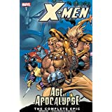 X-Men: Age of the Apocalypse, Book 1, The Complete Epic: Complete Age of Apocalypse Epic Bk. 1 (X-Men: Age Of Apocalypse Epic)