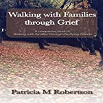 Walking with Families Through Grief | Patricia M. Robertson
