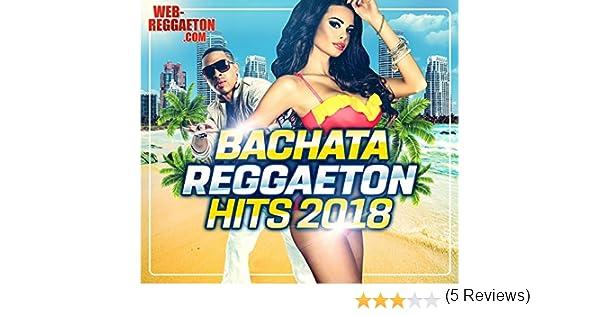 Bachata Reggaeton Hits 2018 : Varios: Amazon.es: Música