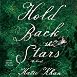 Hold Back the Stars: A Novel | Katie Khan